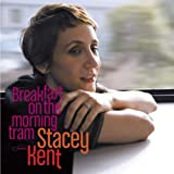 Breakfast on the Morning Tram - tacey Kent
