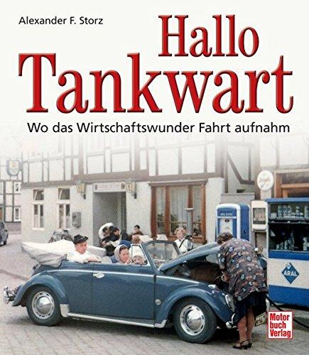 Hallo Tankwart: Wo das Wirtschaftswunder Fahrt aufnahm