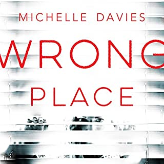 Wrong Place     DC Maggie Neville, Book 2              By:                                                                                                                                 Michelle Davies                               Narrated by:                                                                                                                                 Clare Wille                      Length: 10 hrs and 11 mins     259 ratings     Overall 4.4