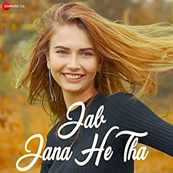 Jab Jana He Tha