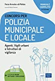 Concorso Polizia municipale. Agenti di polizia e locale e istruttori di vigilanza. Manuale completo per le prove d'esame. Con software di simulazione