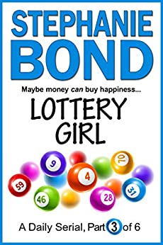 LOTTERY GIRL: part 3 of 6 by [Stephanie Bond]