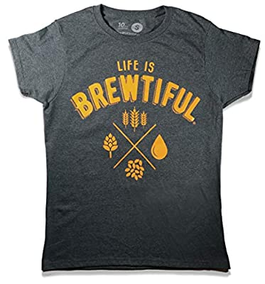 10oz apparel Beer t Shirt Life is Brewtiful