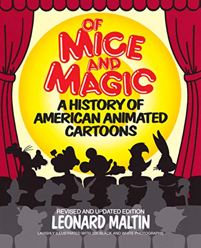 Of Mice and Magic: A History of American Animated...