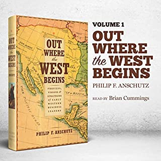 Out Where the West Begins: Profiles, Visions, and Strategies of Early Western Business Leaders cover art