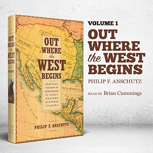 Out Where the West Begins: Profiles, Visions, and Strategies of Early Western Business Leaders audiobook cover art