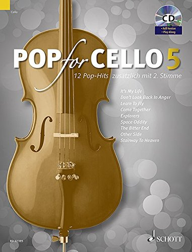 Pop for Cello: 12 Pop-Hits zusätzlich mit 2. Stimme. Band 5. 1-2 Violoncelli. Ausgabe mit CD.