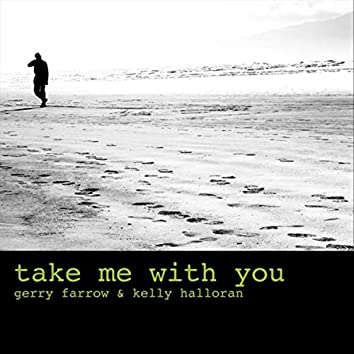 Take Me with You (feat. Kelly Halloran)