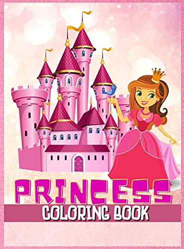 Princess Coloring Book: Great Gift for Kids Ages 2-4, 4-8 Beautiful Princess Illustrations to Color