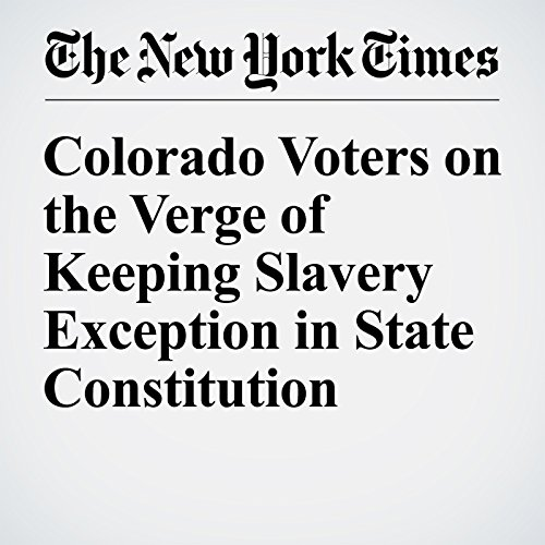 Colorado Voters on the Verge of Keeping Slavery Exception in State Constitution cover art