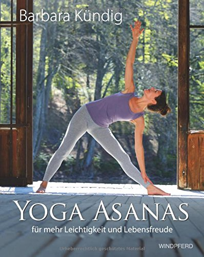 Yoga Asanas: für mehr Leichtigkeit und Lebensfreude