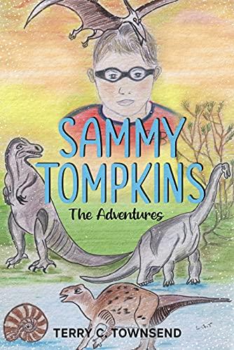 Sammy Tompkins: The Adventures (Sammy Tompkins, The Adventures) (English Edition)