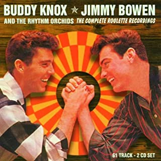 Buddy Knox, Jimmy Bowen And The Rhythm Orchids: The Complete Roulette Recordings