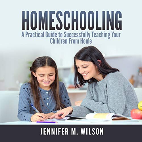 Homeschooling: A Practical Guide to Successfully Teaching Your Children from Home                   By:                                                                                                                                 Jennifer M. Wilson                               Narrated by:                                                                                                                                 Matt Montanez                      Length: 1 hr and 31 mins     Not rated yet     Overall 0.0