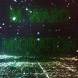 Songtexte von M. Ward - Migration Stories