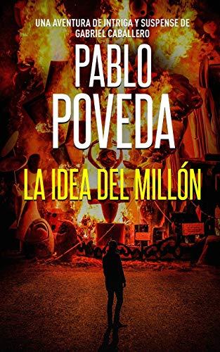 La Idea del Millón: Una aventura de intriga y suspense de Gabriel Caballero: 7 (Series detective privado crimen y misterio)