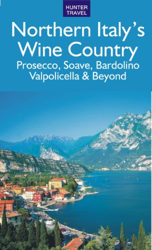 Northern Italy's Wine Country: Prosecco, Soave, Valpolicella, Bardolino & Beyond (English Edition)
