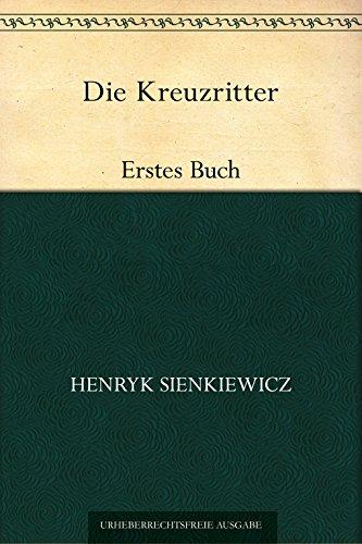 Die Kreuzritter. Erstes Buch