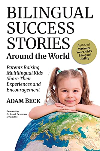 Bilingual Success Stories Around the World: Parents Raising Multilingual Kids Share Their Experiences and Encouragement