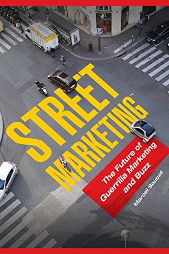 Street Marketing™: The Future of Guerrilla Marketing and Buzz (English Edition)