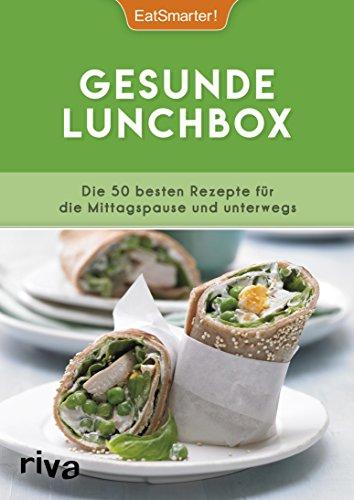 Gesunde Lunchbox: Die 50 besten Rezepte für die Mittagspause und unterwegs (German Edition)