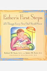 Father's First Steps: 25 Things Every New Dad Should Know Kindle Edition