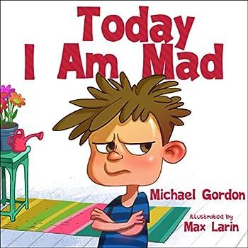 Today I Am Mad   Anger Management Kids Books Baby Childrens Ages 3 5 Emotions   Self-Regulation Skills Book 1