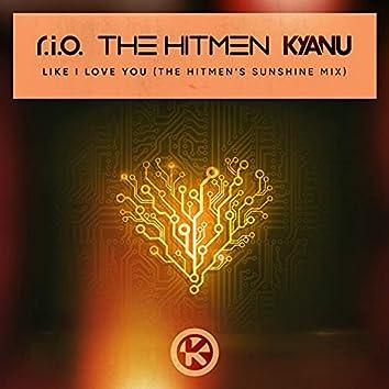 Like I Love You (The Hitmen's Sunshine Mix)