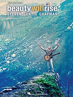 Steven Curtis Chapman: Beauty Will Rise (Piano/Vocal/guitar)