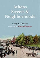 Athens Streets and Neighborhoods: The Origins of Some Street Names and Place Names in Athens, Georgia