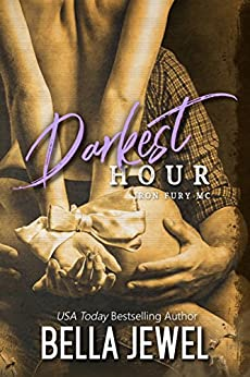 Darkest Hour (Iron Fury MC Book 3) by [Bella Jewel]