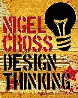 Design Thinking: Understanding How Designers Think and Work (English Edition) par [Nigel Cross]