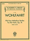 Franz Wohlfahrt – Fifty Easy Melodious Studies for the Violin, Op. 74, Books 1 and 2