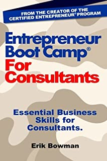 Entrepreneur Boot Camp for Consultants: Essential Business Skills for Consultants