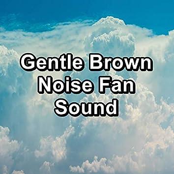 Gentle Brown Noise Fan Sound