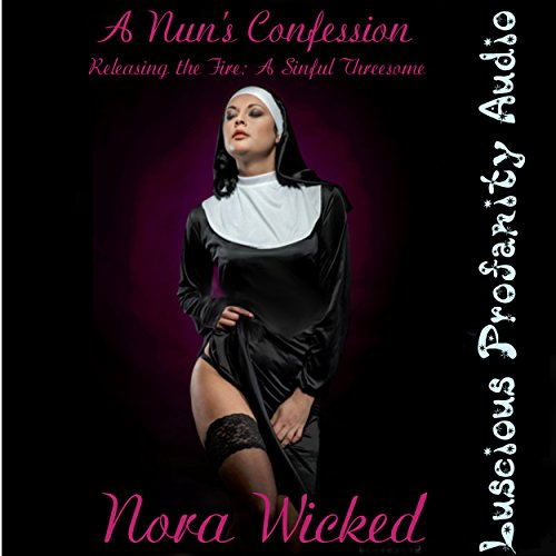 A Nun's Confession, Releasing the Fire audiobook cover art