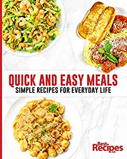 Quick And Easy Meals Simple Recipes For Everyday Life Kindle