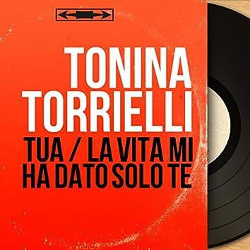 Tua / La vita mi ha dato solo te (feat. William Galassini e la sua orchestra, Tormas Alex Sasha) [Mono Version]