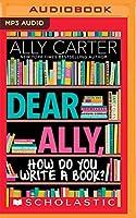 Dear Ally, How Do You Write a Book