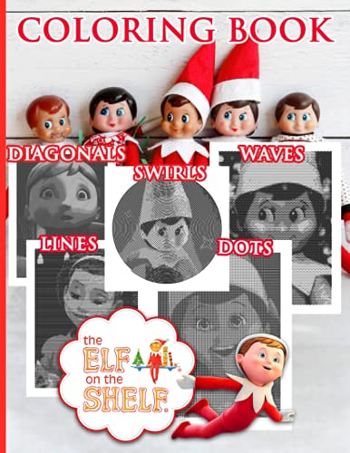 Elf On The Shelf Lines Diagonals Waves Dots Swirls Coloring Book: Featuring Enchanting Adult Spirograph Styles Colouring Books, Creativity & Relaxation