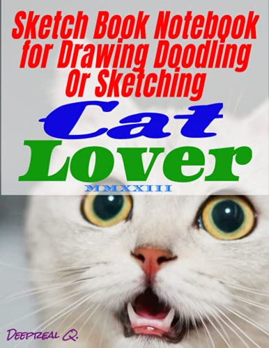 """Sketch Book notebook for drawing doodling or sketching cat lover MMXXIII: Sketch book for drawings made of 8.5"""" x 11"""" format, 130 first class white pages, nice Matte cover."""