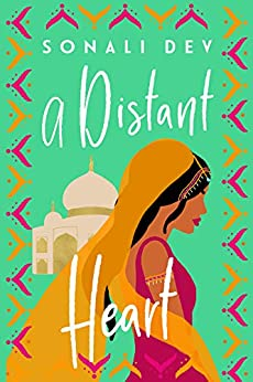 A Distant Heart by [Sonali Dev]