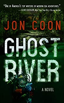 Ghost River: A Novel by [Jon Coon]
