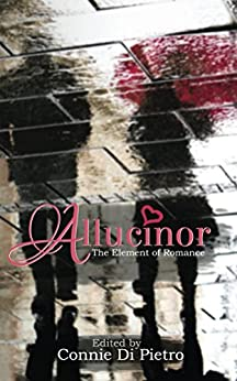 Allucinor: The Element of Romance (Particles of Fiction Book 2) by [Connie Di Pietro, Kevin Craig, Lydia Peever, Holly Schofield, Cat McDonald, G. L. Morgan, Rebecca House, A. L. Tompkins, Hyacinthe M. Miller, Caroline Wissing]