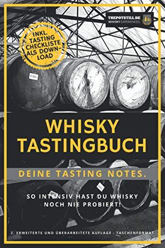 Whisky Tasting Buch: Deine Tasting Notizen.: So intensiv hast Du Whisky noch nie probiert! (Taschenformat)