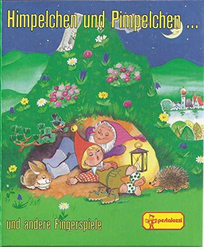 Himpelchen und Pimpelchen und andere Fingerspiele