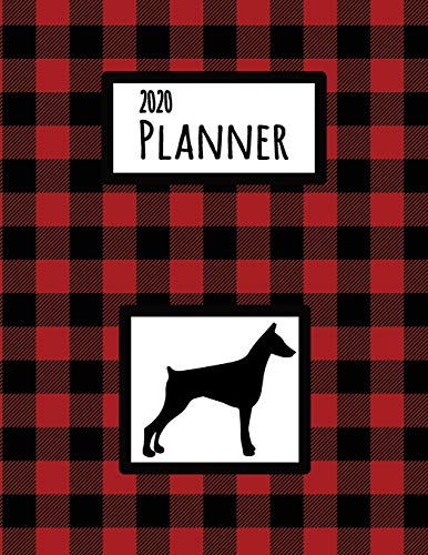 2020 Planner: Doberman Pincer Red and Black Buffalo Plaid Dated Daily, Weekly, Monthly Planner With Calendar, Goals, To-Do, Gratitude, Habit and Mood Trackers, Affirmations and Holidays