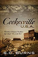 Cookesville U.S.A.: The Wildest, Wickedest, Wealthiest Big Small Town In the West