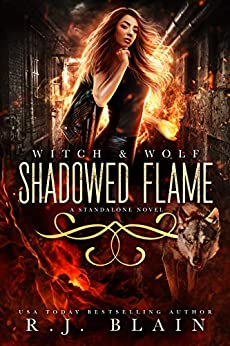 Shadowed Flame (Witch & Wolf) by [R.J. Blain]