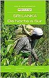Sri Lanka de Norte a Sur: Guía de viaje alternativa